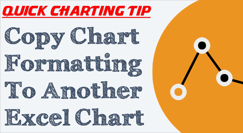 How To Copy Chart Formatting To Another Excel Chart [Charting Trick]